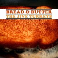 Purchase The Jive Turkeys - Bread & Butter