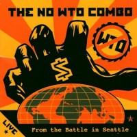 Purchase The No WTO Combo - Live From The Battle In Seattle