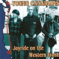 Purchase Young Canadians - Joyride On The Western Front