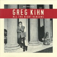 Purchase The Greg Kihn Band - Anthology: All The Right Reasons CD2