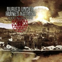 Purchase Buried Under Ruined Nations - Annihilation