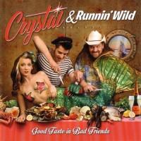 Purchase Crystal & Runnin' Wild - Good Taste In Bad Friends