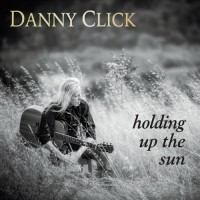 Purchase Danny Click - Holding Up The Sun