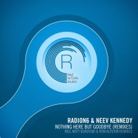 Purchase Radion6 & Neev Kennedy - Nothing Here But Goodbye; The Remixes (EP)