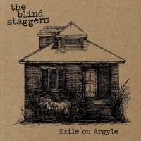 Purchase The Blind Staggers - Exile On Argyle