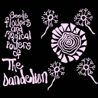 Purchase The Dandelion - Seeds Flowers And Magical Powers Of The Dandelion