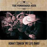 Purchase The Ponderosa Aces - Honky Tonkin' My Life Away