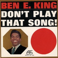 Purchase Ben E. King - Don't Play That Song! (Vinyl)