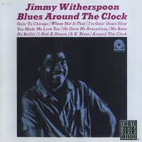 Purchase Jimmy Witherspoon - Blues Around The Clock (Reissued 1995)