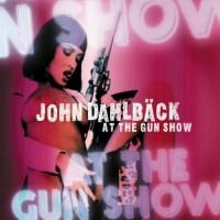 Purchase John Dahlback - At The Gun Show