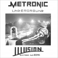 Purchase Metronic Underground - Illusion (Electronic Aus Bonn) (Vinyl)