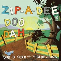 Purchase Bob B. Soxx And The Blue Jeans - Zip-A-Dee Doo Dah (Vinyl)