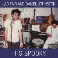 Purchase Jad Fair & Daniel Johnston - It's Spooky (Reissued 2001) CD1