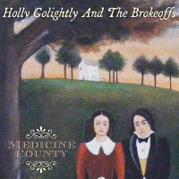 Purchase Holly Golightly & The Brokeoffs - Medicine County