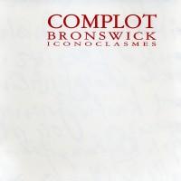 Purchase Complot Bronswick - Iconoclasmes