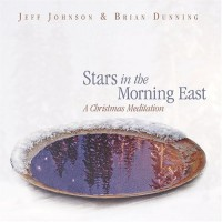 Purchase Jeff Johnson - Stars In The Morning East - A Christmas Meditation (With Brian Dunning)