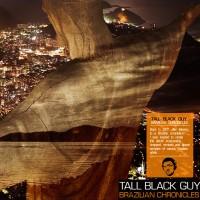 Purchase Tall Black Guy - Brazilian Chronicles