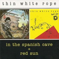 Purchase Thin White Rope - In The Spanish Cave + Red Sun