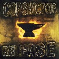 Purchase Cop Shoot Cop - Release