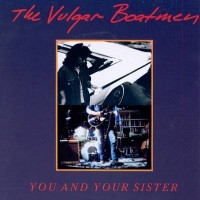 Purchase The Vulgar Boatmen - You And Your Sister