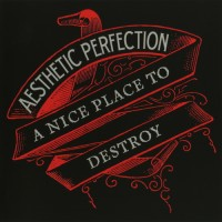 Purchase Aesthetic Perfection - A Nice Place To Destroy (CDS)