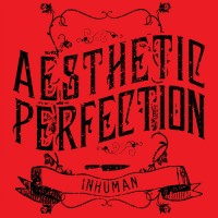 Purchase Aesthetic Perfection - Inhuman (CDS)