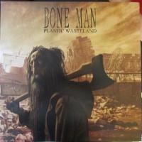 Purchase Bone Man - Plastic Wasteland (Vinyl)
