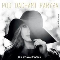 Purchase Iza Kowalewska - Pod Dachami Paryża