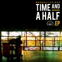 Purchase Monday/Friday - Time And A Half (EP)