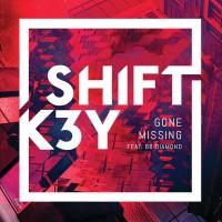 Purchase Shift K3Y - Gone Missing (Feat. Bb Diamond) (CDS)