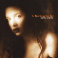 Purchase The Robert Charles Blues Band - Deception In Your Eyes