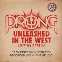 Purchase Prong - Unleashed In The West - Live In Berlin