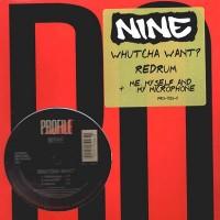 Purchase Nine - Whatcha Want-Redrum (Vinyl) (EP)