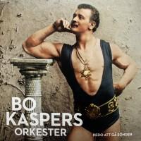 Purchase Bo Kaspers Orkester - Redo Att Go Sonder