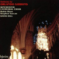 Purchase David Hill - Orlando Gibbons - Anthems (The Choir Of Winchester Cathedral)