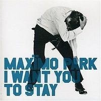 Purchase Maxïmo Park - I Want You To Say (CDS)