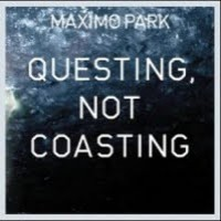 Purchase Maxïmo Park - Questing, Not Coasting (EP)