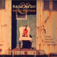 Purchase Rani Arbo & Daisy Mayhem - Some Bright Morning