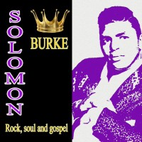 Purchase Solomon Burke - Rock, Soul And Gospel