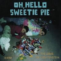 Purchase The Lords Of Liechtenstein - Oh, Hello Sweetie Pie