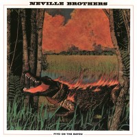 Purchase The Neville Brothers - Fiyo On The Bayou