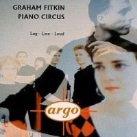 Purchase Graham Fitkin & Piano Circus - Log - Line - Loud