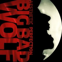Purchase Aesthetic Perfection - Big Bad Wolf (CDS)