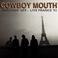 Purchase Cowboy Mouth - Mouthin' Off.. Live! France '92