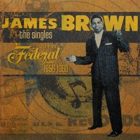 Purchase James Brown - The Singles, Vol.1: The Federal Years 1956-1960 CD1