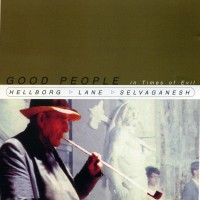 Purchase Jonas Hellborg - Good People In Times Of Evil (Feat. Lane, Selvaganesh)