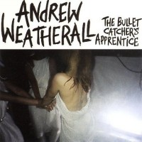 Purchase Andrew Weatherall - The Bullet Catcher's Apprentice (CDS)