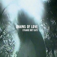 Purchase Chains Of Love - Strange Grey Days