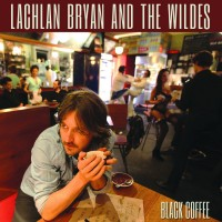 Purchase Lachlan Bryan And The Wildes - Black Coffee