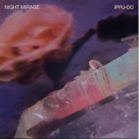 Purchase Ippu-Do - Night Mirage (Vinyl)